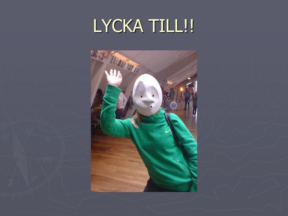 LYCKA TILL!!