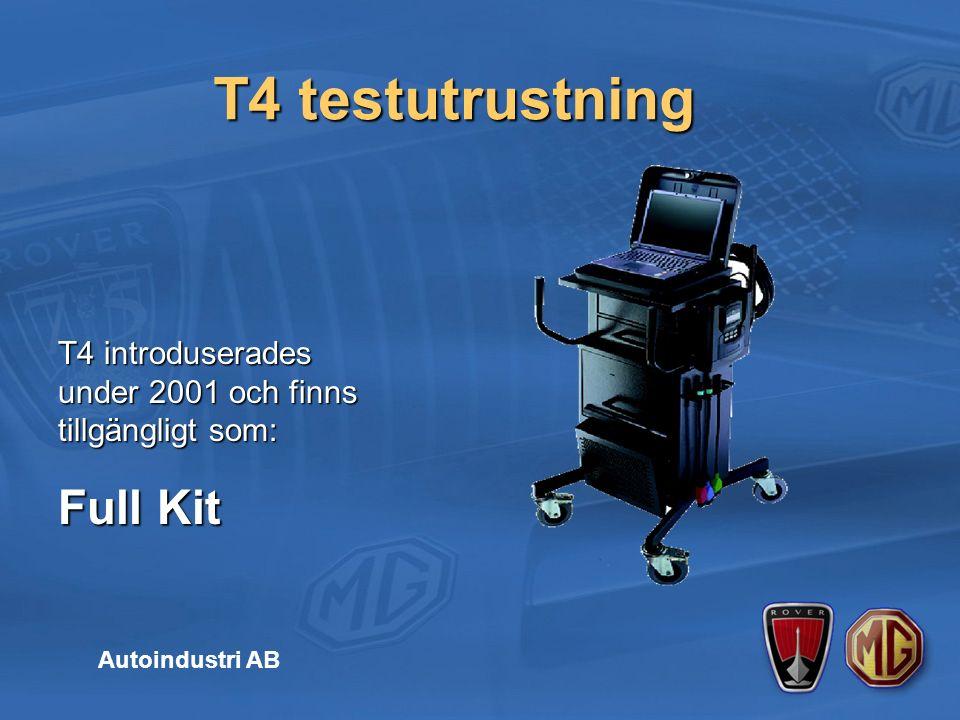 T4 testutrustning Autoindustri AB T4 introduserades under 2001 och finns tillgängligt som: Full Kit