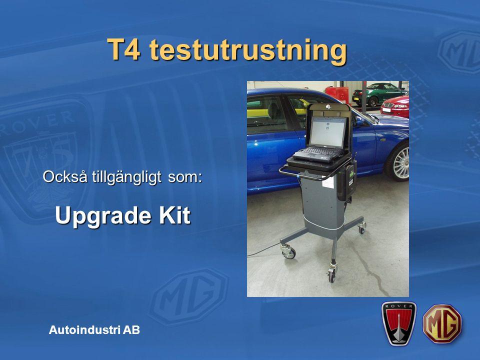 T4 testutrustning Autoindustri AB Också tillgängligt som: Upgrade Kit