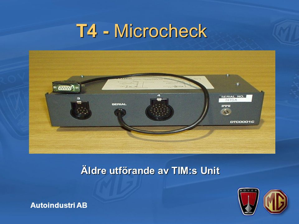 T4 - Microcheck Autoindustri AB Äldre utförande av TIM:s Unit