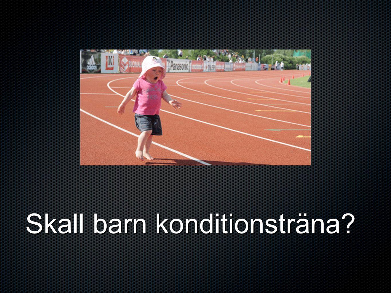 Skall barn konditionsträna