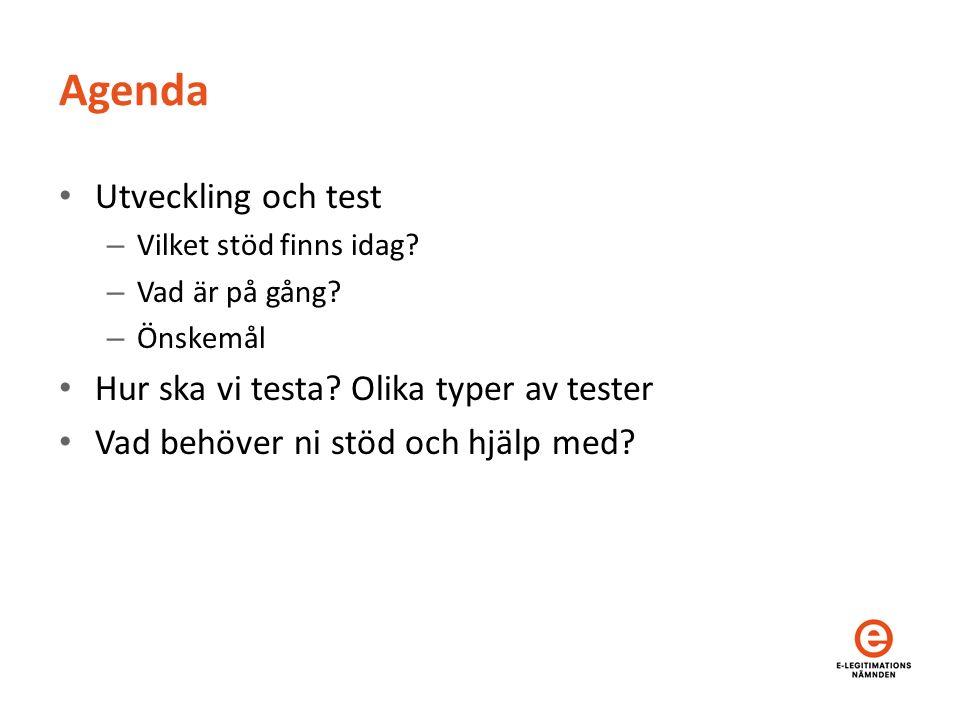Agenda Utveckling och test – Vilket stöd finns idag.