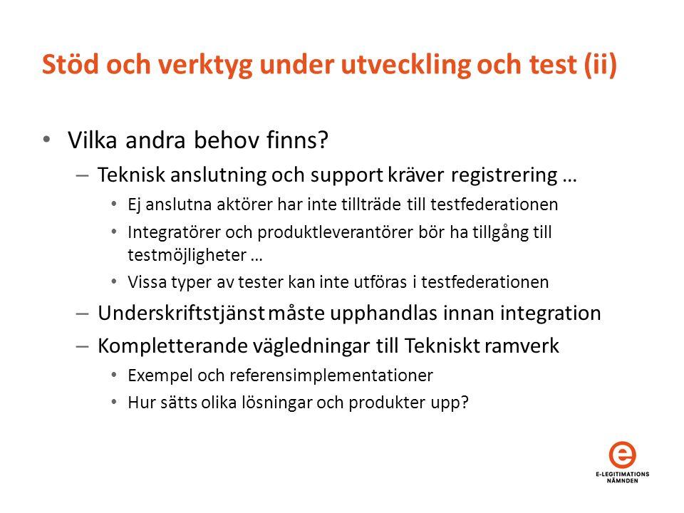 Stöd och verktyg under utveckling och test (ii) Vilka andra behov finns.