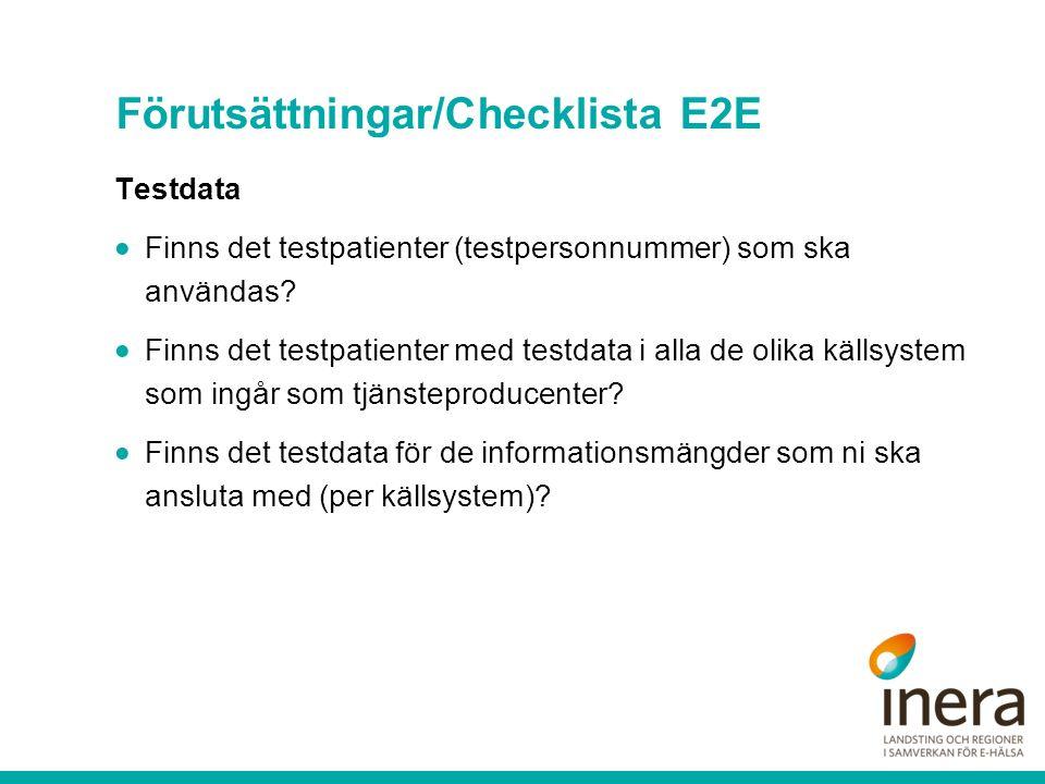 Förutsättningar/Checklista E2E Testdata  Finns det testpatienter (testpersonnummer) som ska användas.