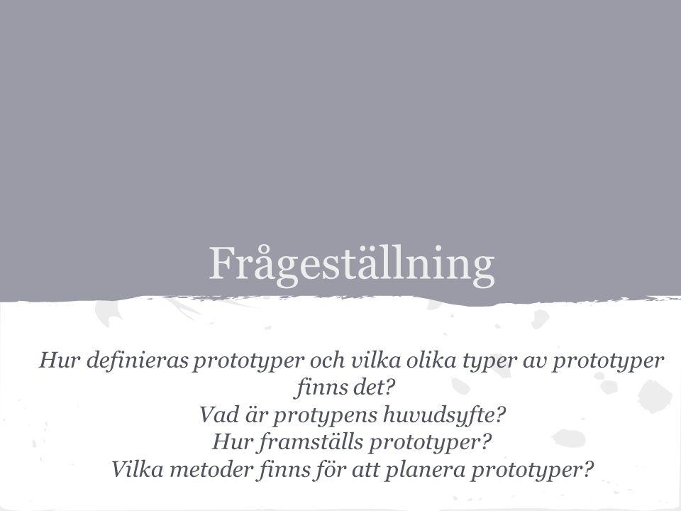 Principer för prototyper När är det lämpligt att tillverka prototyper.