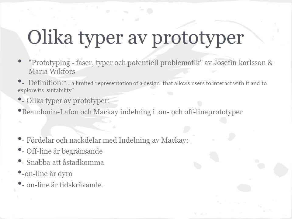 Olika typer av prototyper Prototyping - faser, typer och potentiell problematik av Josefin karlsson & Maria Wikfors - Definition: ...