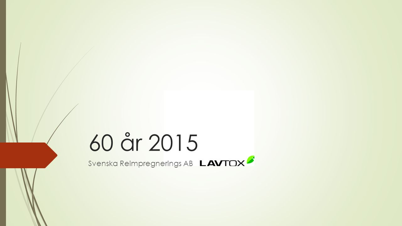 60 år 2015 Svenska Reimpregnerings AB