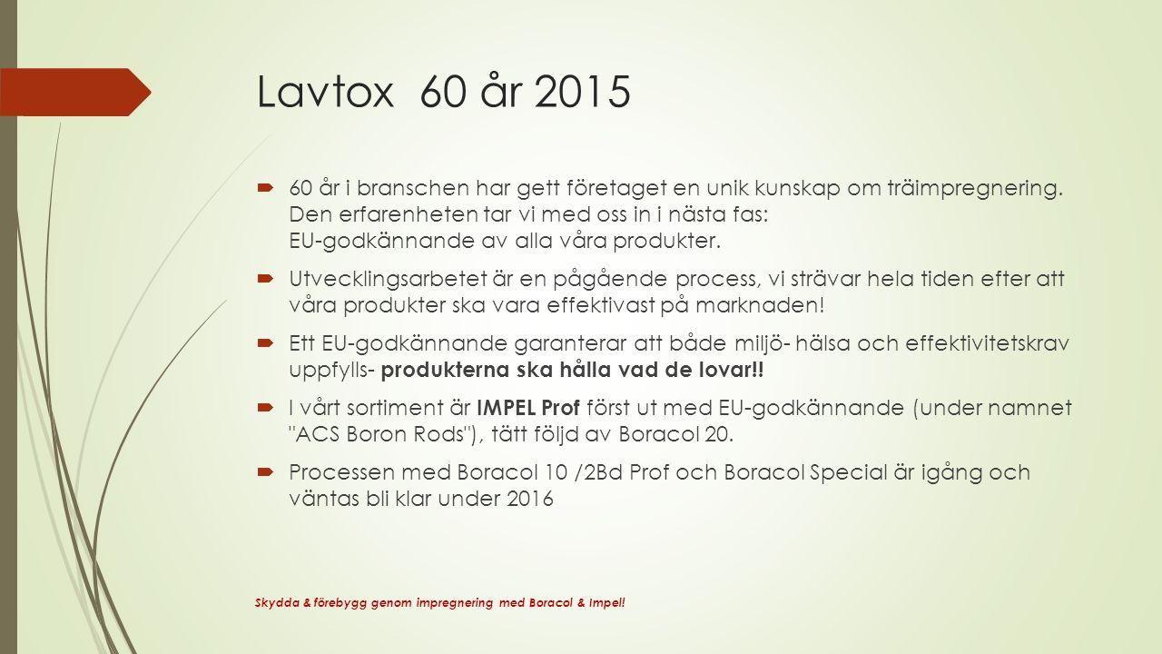 Lavtox 60 år 2015  60 år i branschen har gett företaget en unik kunskap om träimpregnering.