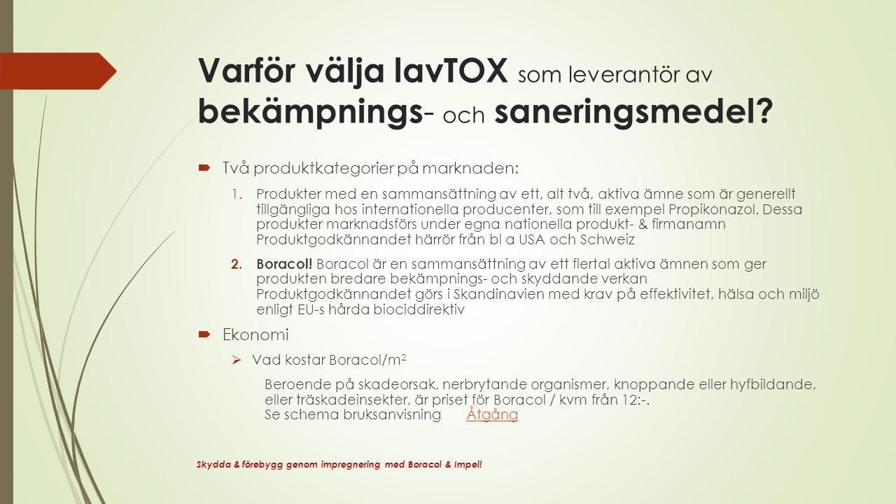 Varför välja lavTOX som leverantör av bekämpnings - och saneringsmedel.