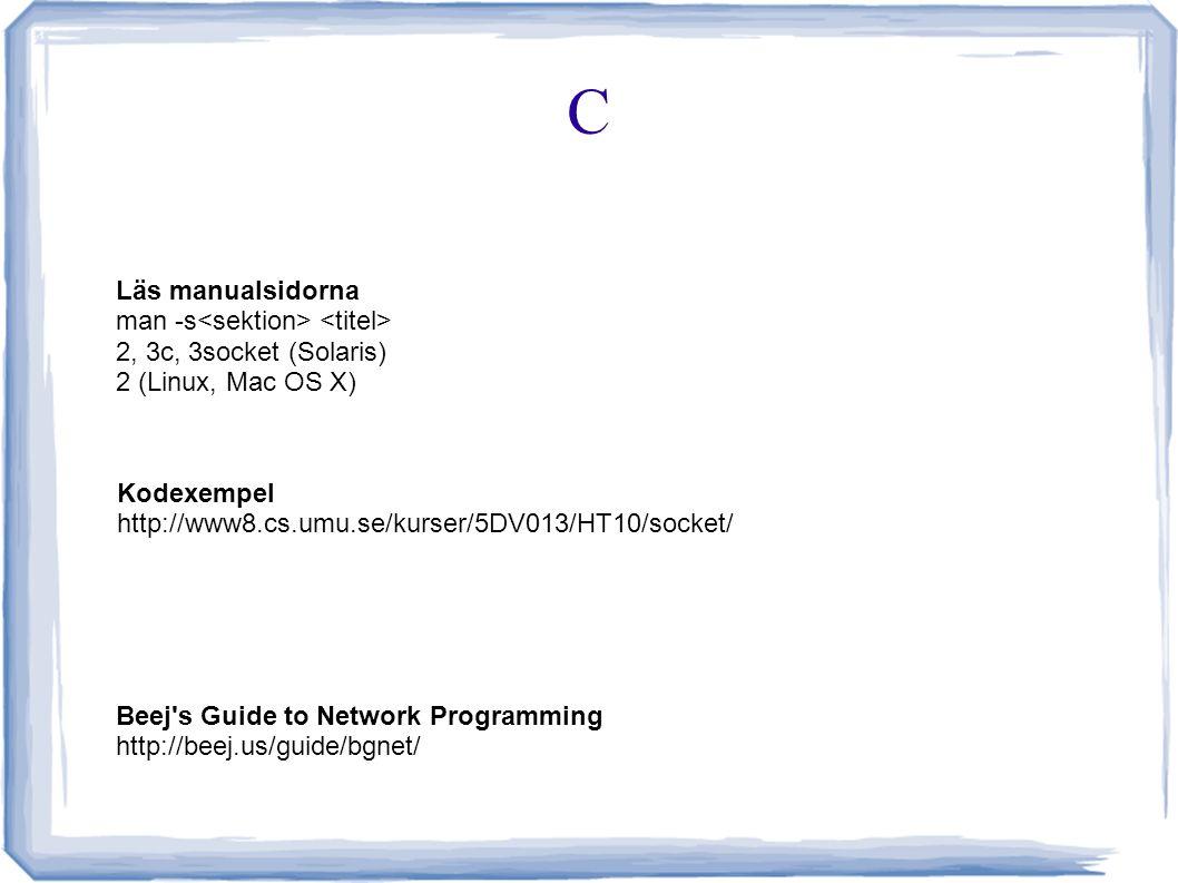 Avlusning ● gdb, dbx, jdb, ddd ● Vid nätverksprogrammering kan avlusning påverka resultatet, print-satser kan vara en lösning.