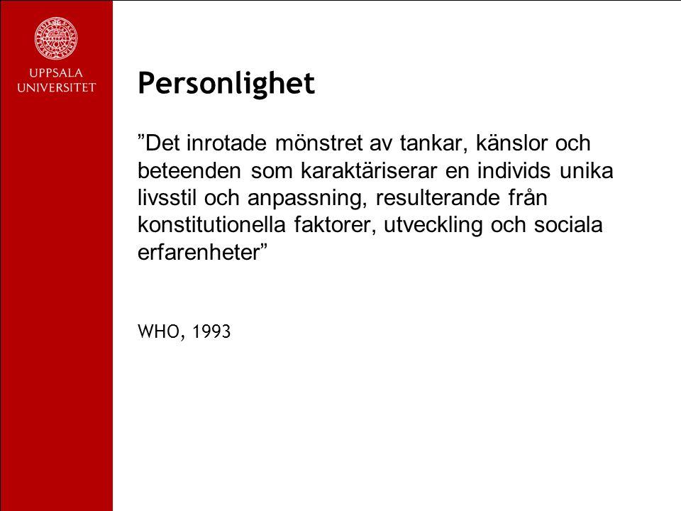 Personlighet Det inrotade mönstret av tankar, känslor och beteenden som karaktäriserar en individs unika livsstil och anpassning, resulterande från konstitutionella faktorer, utveckling och sociala erfarenheter WHO, 1993