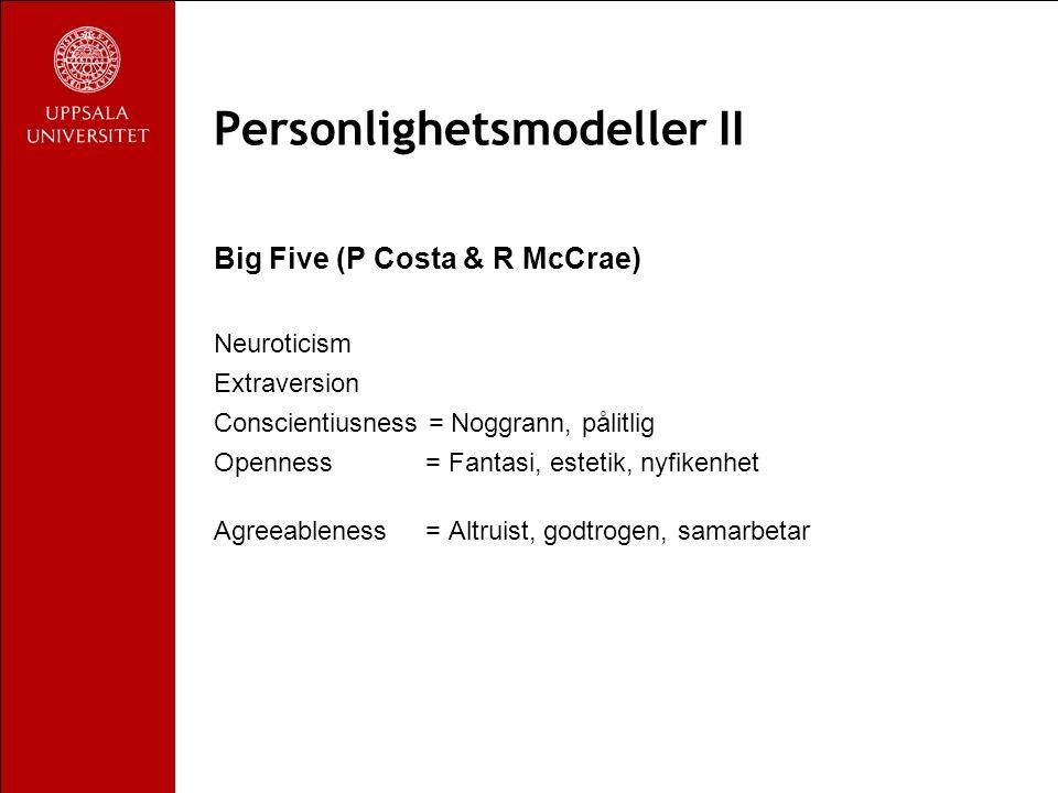 Personlighetsmodeller III Swedish universities Scales of Personality (SSP) (Gustavsson et al, 2000) Neuroticism Extraversion Aggressiveness