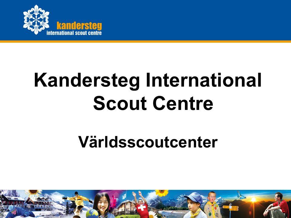 KISC General Presentation0 Kandersteg International Scout Centre Världsscoutcenter