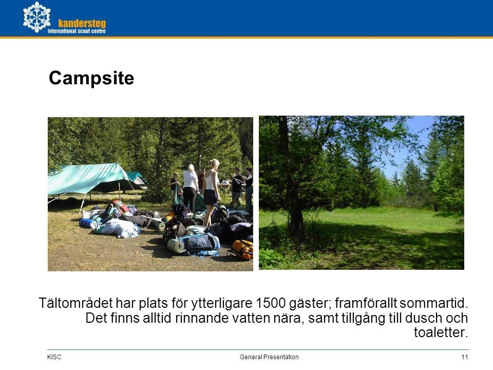 KISC General Presentation11 Campsite Tältområdet har plats för ytterligare 1500 gäster; framförallt sommartid. Det finns alltid rinnande vatten nära,