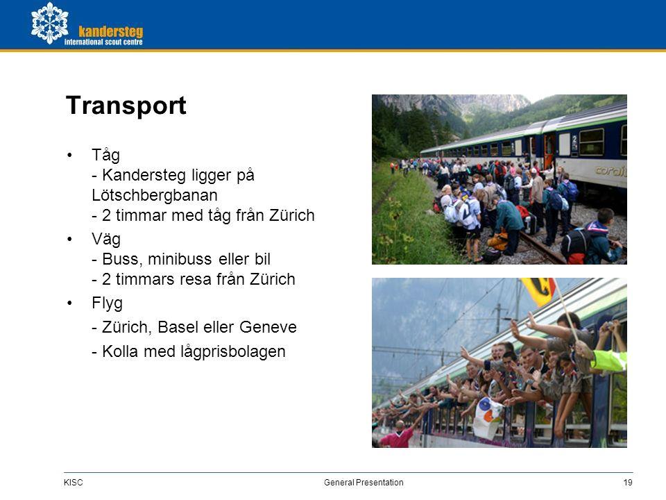 KISC General Presentation19 Transport Tåg - Kandersteg ligger på Lötschbergbanan - 2 timmar med tåg från Zürich Väg - Buss, minibuss eller bil - 2 tim