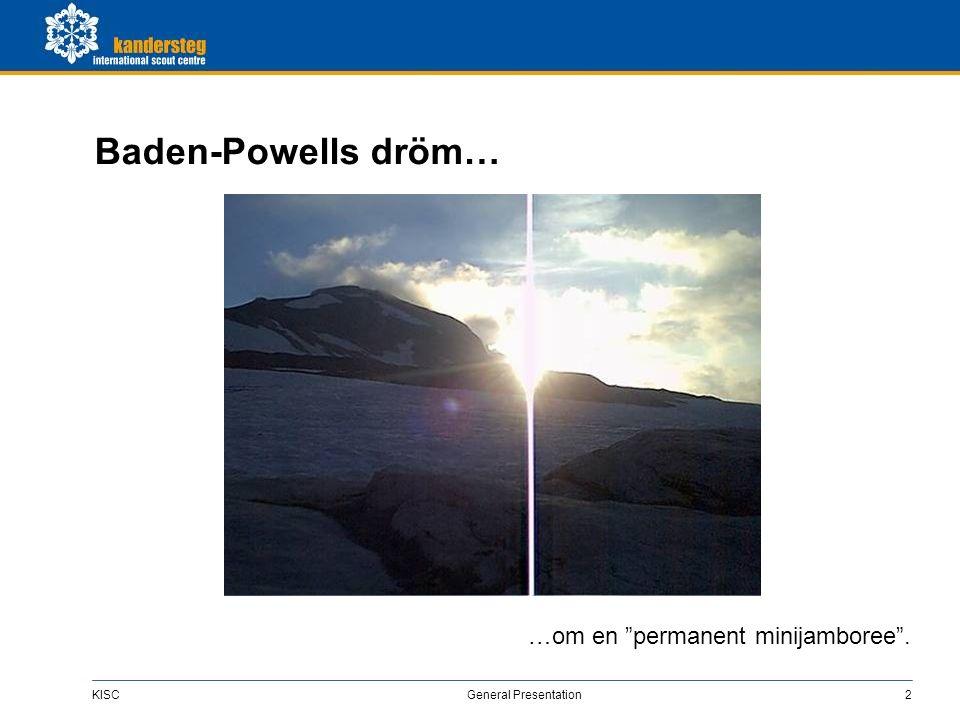 "KISC General Presentation2 Baden-Powells dröm… …om en ""permanent minijamboree""."
