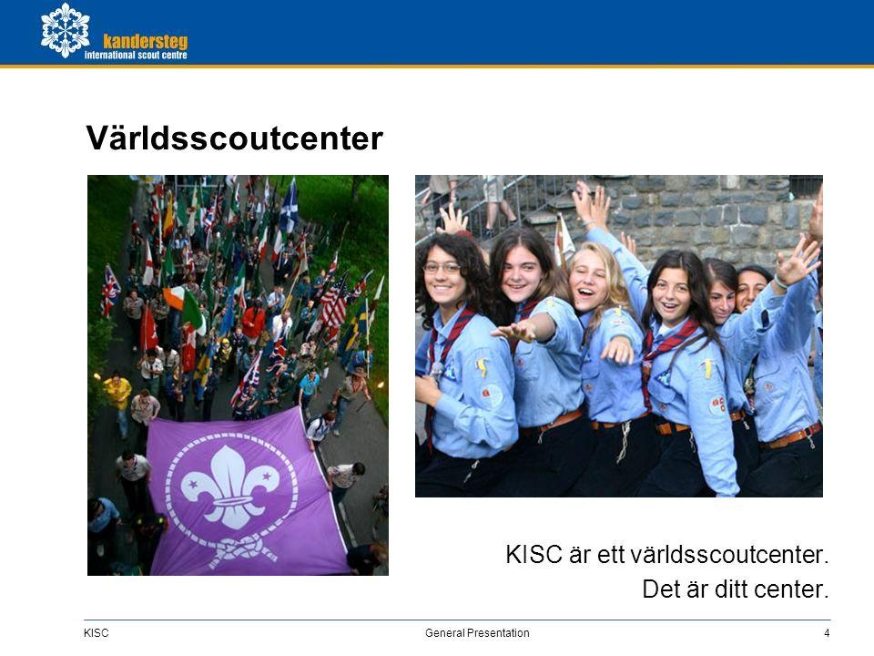KISC General Presentation4 Världsscoutcenter KISC är ett världsscoutcenter. Det är ditt center.