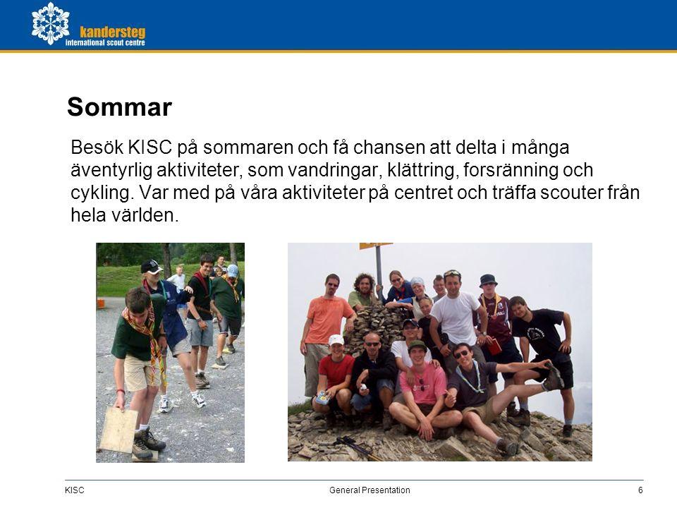 KISC General Presentation6 Sommar Besök KISC på sommaren och få chansen att delta i många äventyrlig aktiviteter, som vandringar, klättring, forsränni