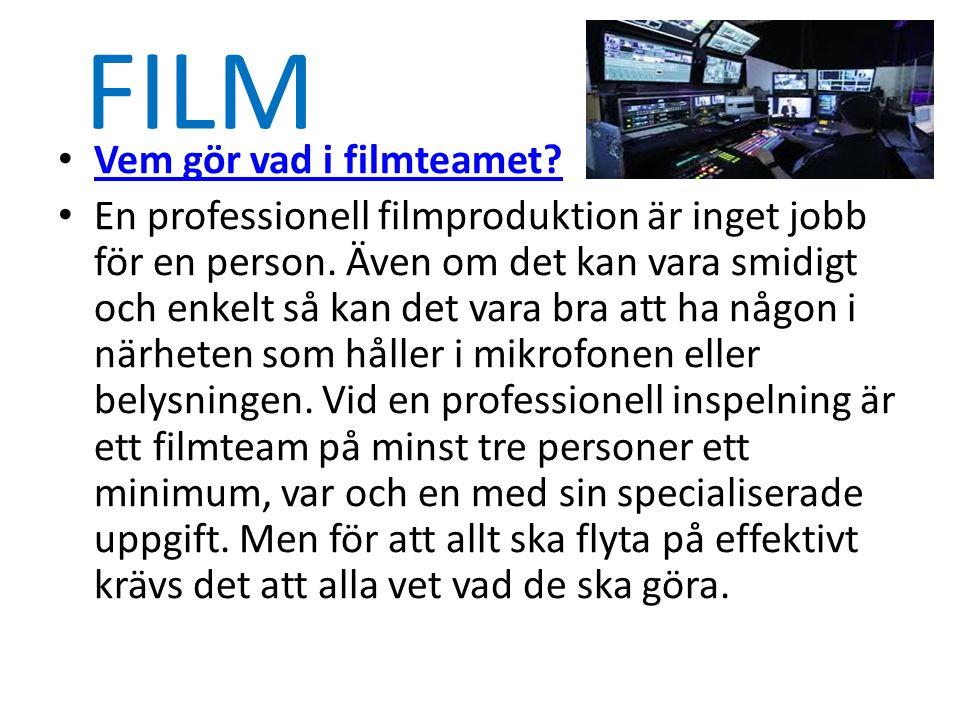 FILM Vem gör vad i filmteamet. En professionell filmproduktion är inget jobb för en person.