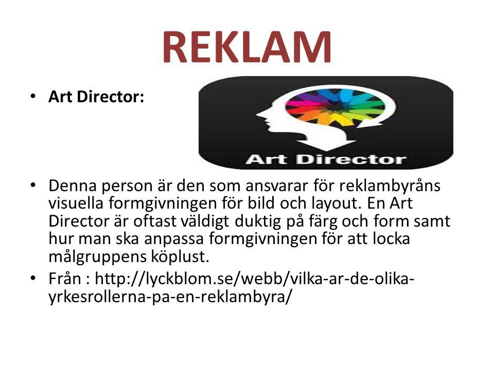 REKLAM Art Director: Denna person är den som ansvarar för reklambyråns visuella formgivningen för bild och layout.