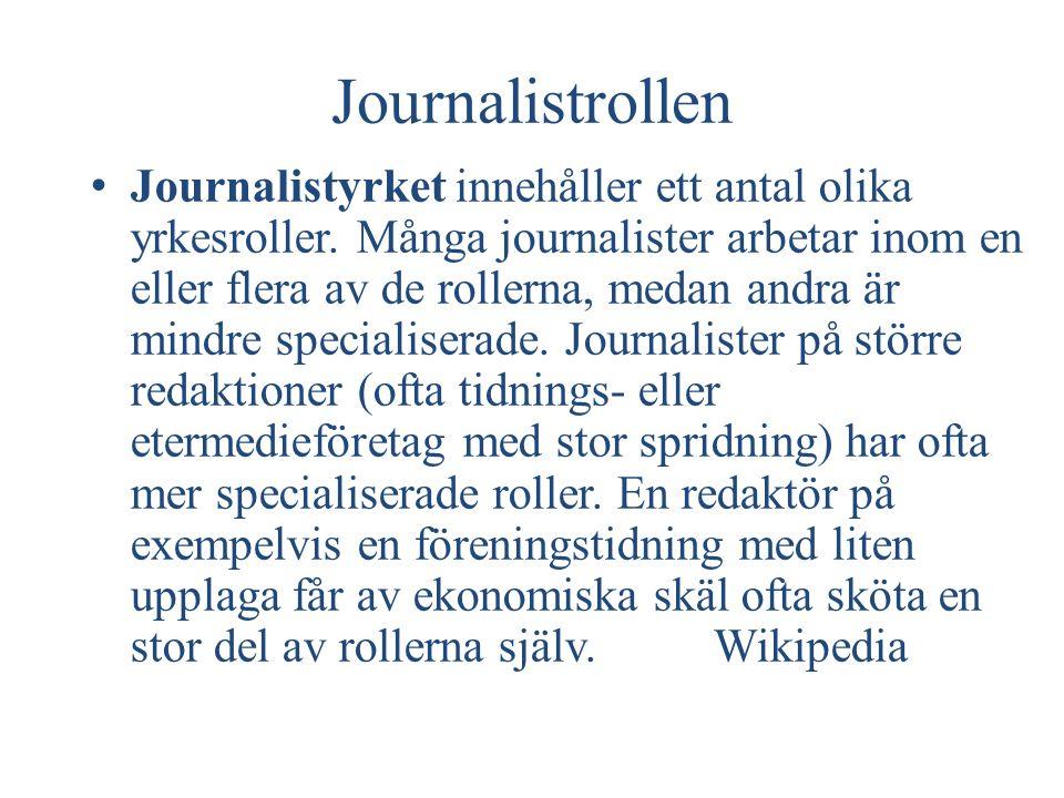 Journalistrollen Journalistyrket innehåller ett antal olika yrkesroller.