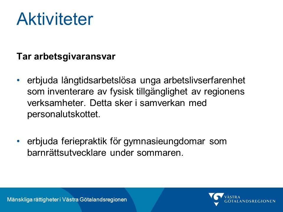Mänskliga rättigheter i Västra Götalandsregionen Tar arbetsgivaransvar erbjuda långtidsarbetslösa unga arbetslivserfarenhet som inventerare av fysisk tillgänglighet av regionens verksamheter.