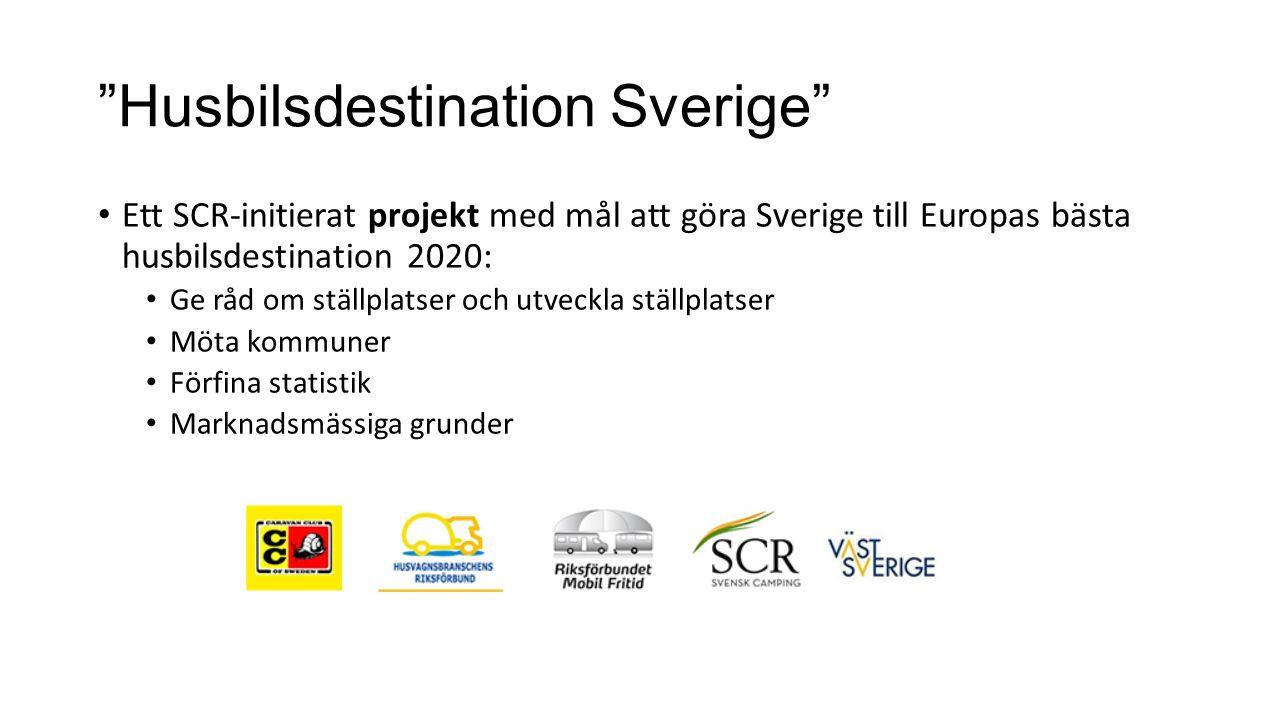 Husbilsdestination Sverige Ett SCR-initierat projekt med mål att göra Sverige till Europas bästa husbilsdestination 2020: Ge råd om ställplatser och utveckla ställplatser Möta kommuner Förfina statistik Marknadsmässiga grunder