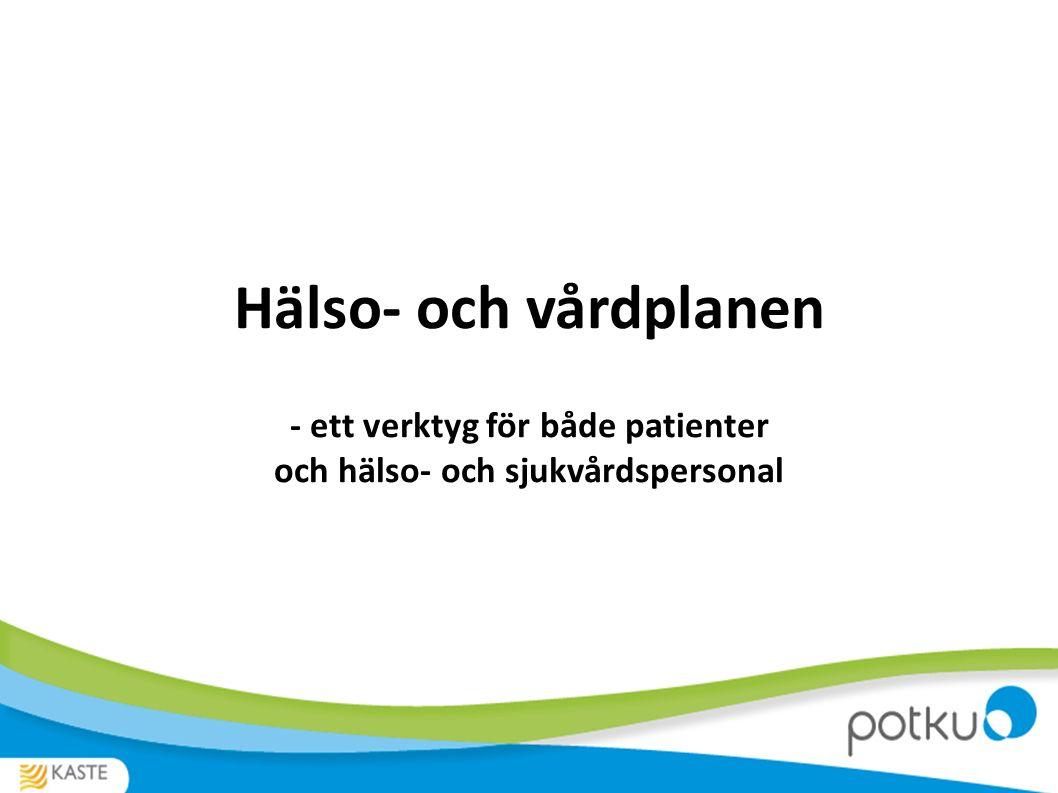 Vårdens målsättningar Vårdmålet är att få till stånd en ändring i patientens hälsotillstånd med hjälp av de vårdinsatser som man tillsammans har kommit överens om.