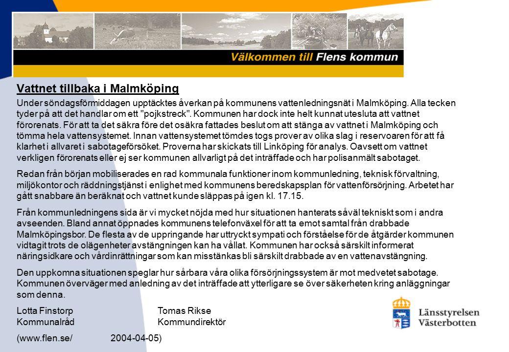 Under söndagsförmiddagen upptäcktes åverkan på kommunens vattenledningsnät i Malmköping.