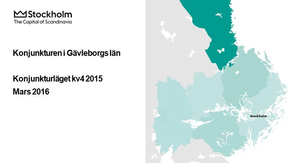 Konjunkturen i Gävleborgs län Konjunkturläget kv4 2015 Mars 2016