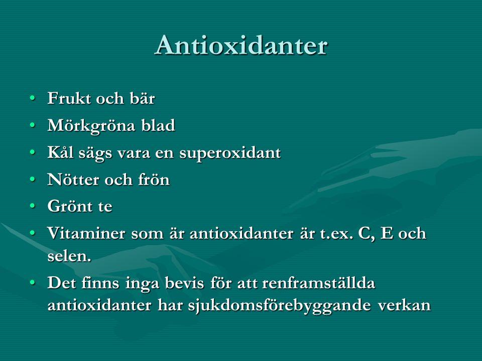 Antioxidanter Frukt och bärFrukt och bär Mörkgröna bladMörkgröna blad Kål sägs vara en superoxidantKål sägs vara en superoxidant Nötter och frönNötter och frön Grönt teGrönt te Vitaminer som är antioxidanter är t.ex.