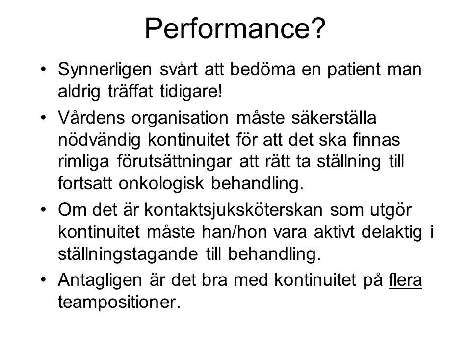 Performance? Synnerligen svårt att bedöma en patient man aldrig träffat tidigare! Vårdens organisation måste säkerställa nödvändig kontinuitet för att