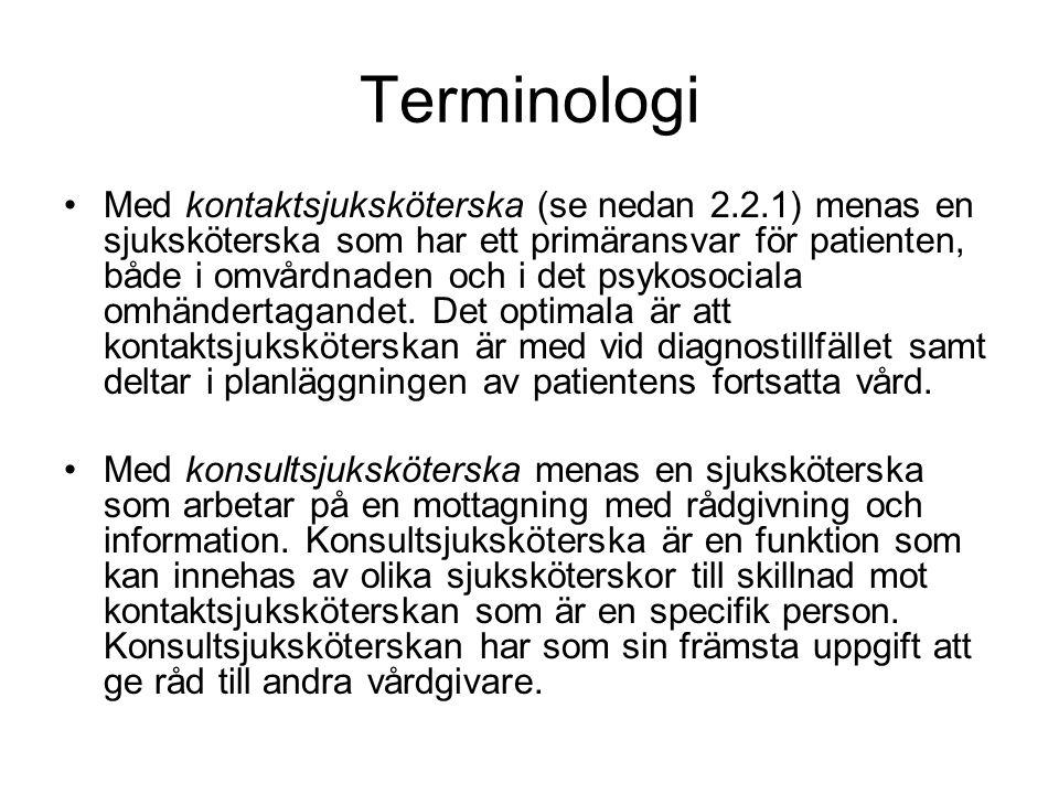 Terminologi Med kontaktsjuksköterska (se nedan 2.2.1) menas en sjuksköterska som har ett primäransvar för patienten, både i omvårdnaden och i det psyk