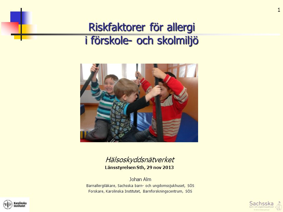 2 Många individer / ytenhet Hög fysisk aktivitet och i en klass med 30 barn har i snitt 3 astma, 4 allergisk snuva, 2 födo.all.