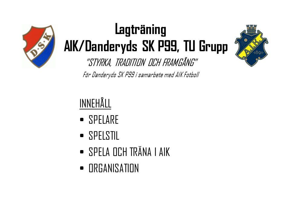 AIK FOTBOLL SPELARE SMOKINGLIRARE MED SKRUVDOBB För Danderyds SK P99 i samarbete med AIK Fotboll INDIVIDUELLT SKICKLIGT INSIKT OCH ROLLACCEPTANS PASSION FÖR FOTBOLL