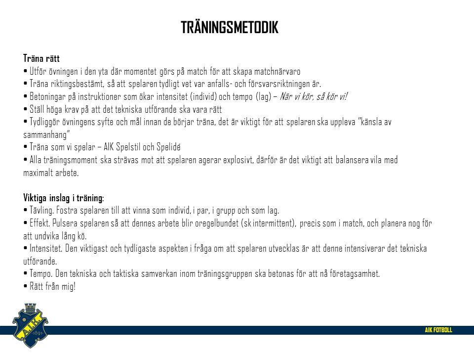 AIK FOTBOLL TEMATRÄNING För Danderyds SK P99 i samarbete med AIK Fotboll Innehåll i träning: Bollbehandling 1000 touch/spelare varje träning, 500 touch första 20 min Integral teknik.