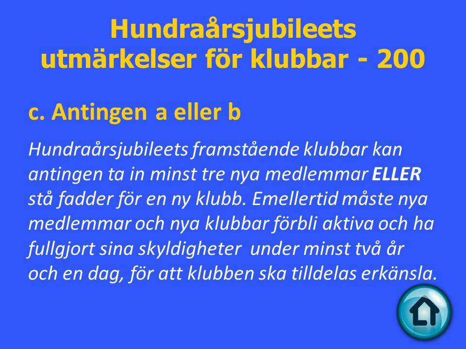 Hundraårsjubileets utmärkelser för klubbar - 200 c.