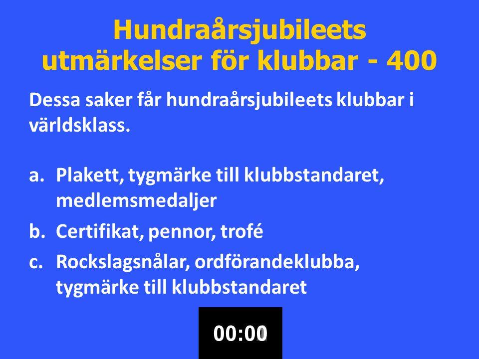 Hundraårsjubileets utmärkelser för klubbar - 400 Dessa saker får hundraårsjubileets klubbar i världsklass.