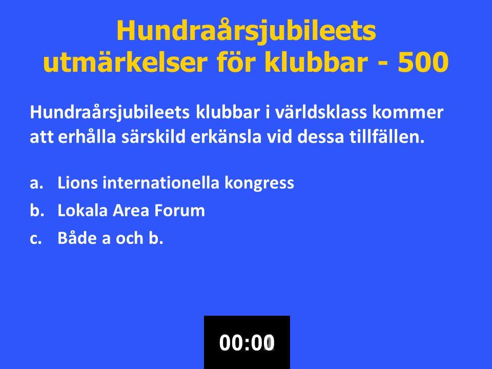 Hundraårsjubileets utmärkelser för klubbar - 500 Hundraårsjubileets klubbar i världsklass kommer att erhålla särskild erkänsla vid dessa tillfällen.