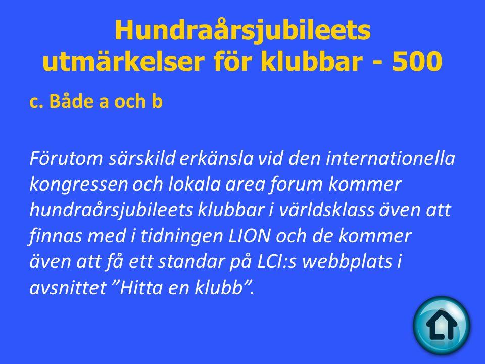 Hundraårsjubileets utmärkelser för klubbar - 500 c.