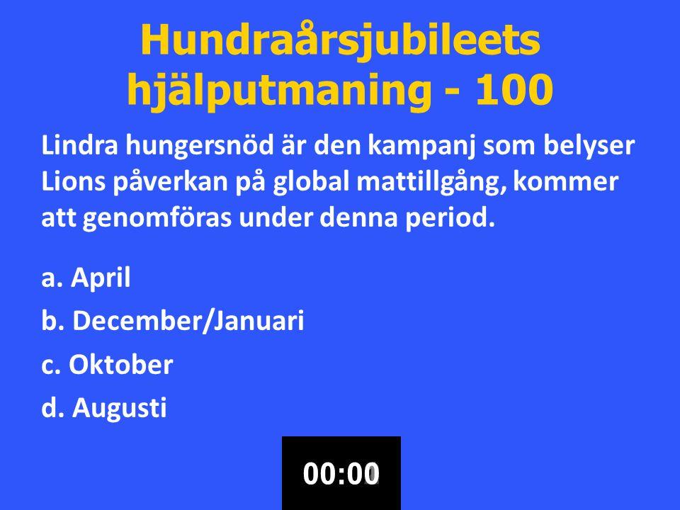 Hundraårsjubileets hjälputmaning - 100 Lindra hungersnöd är den kampanj som belyser Lions påverkan på global mattillgång, kommer att genomföras under denna period.