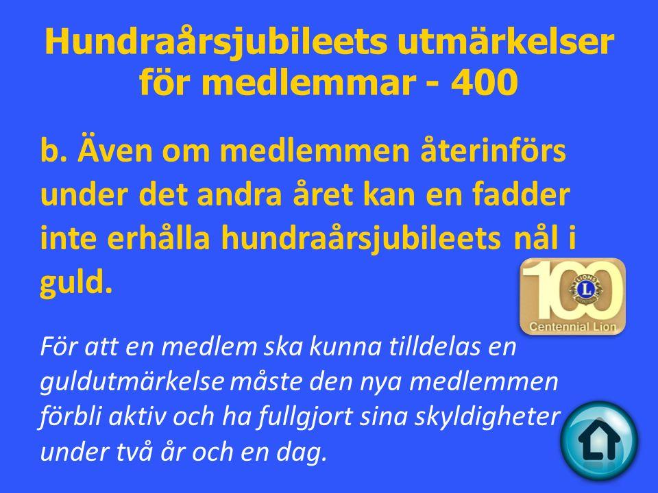 Hundraårsjubileets utmärkelser för medlemmar - 400 b.