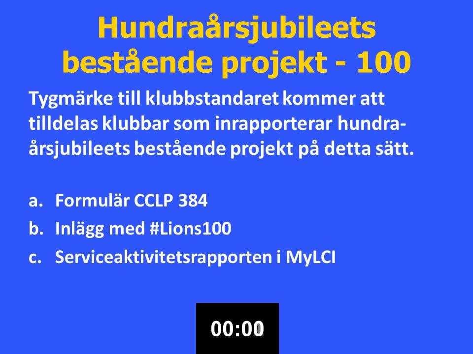 Hundraårsjubileets bestående projekt - 100 Tygmärke till klubbstandaret kommer att tilldelas klubbar som inrapporterar hundra- årsjubileets bestående projekt på detta sätt.