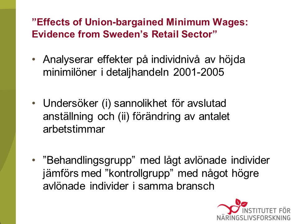 """Effects of Union-bargained Minimum Wages: Evidence from Sweden's Retail Sector"" Analyserar effekter på individnivå av höjda minimilöner i detaljhande"