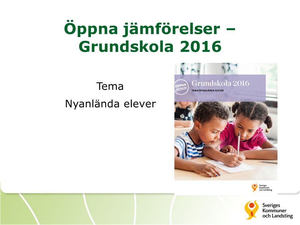 Öppna jämförelser – Grundskola 2016 Tema Nyanlända elever