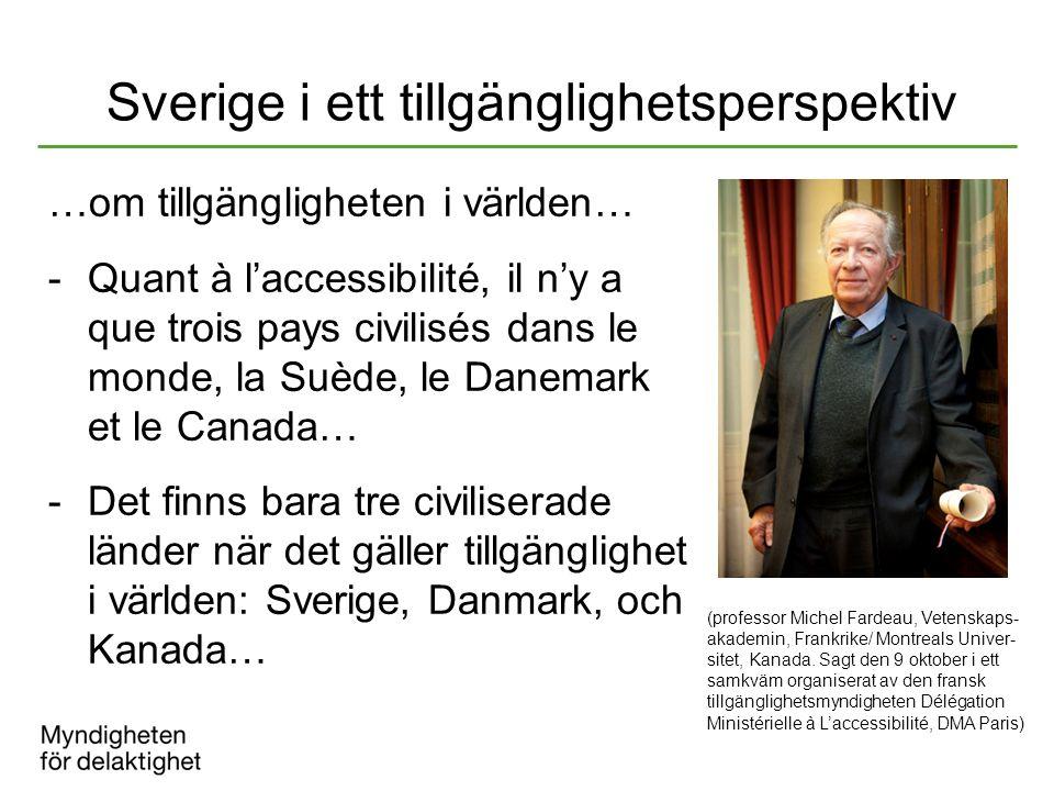 Sverige i ett tillgänglighetsperspektiv …om tillgängligheten i världen… -Quant à l'accessibilité, il n'y a que trois pays civilisés dans le monde, la
