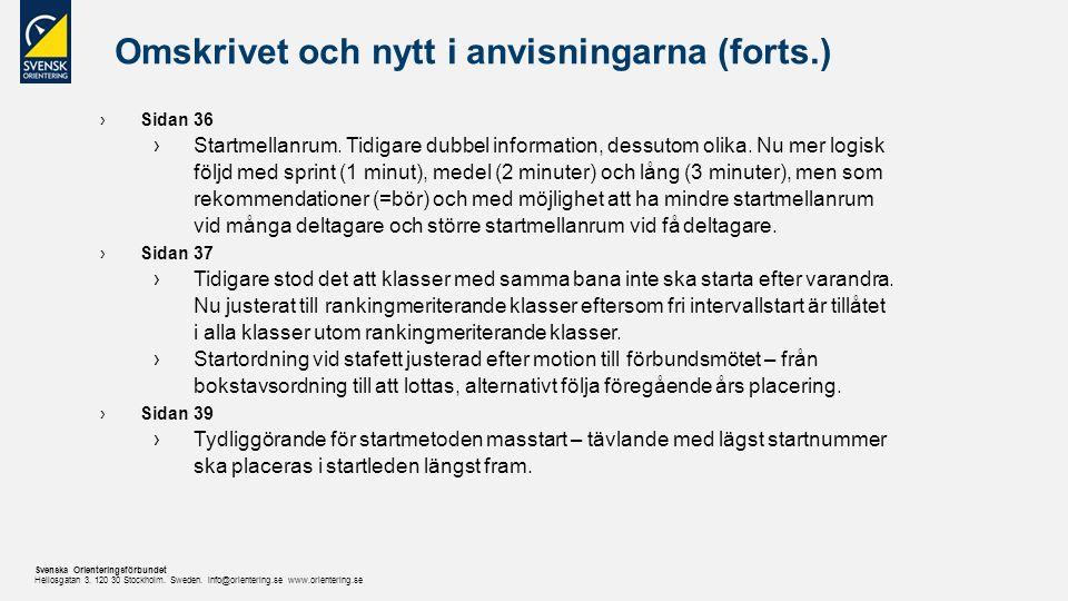 Svenska Orienteringsförbundet Heliosgatan 3.120 30 Stockholm.