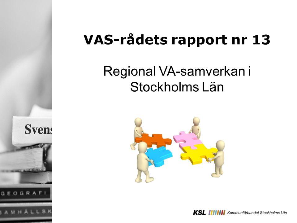 VAS-rådets rapport nr 13 Regional VA-samverkan i Stockholms Län