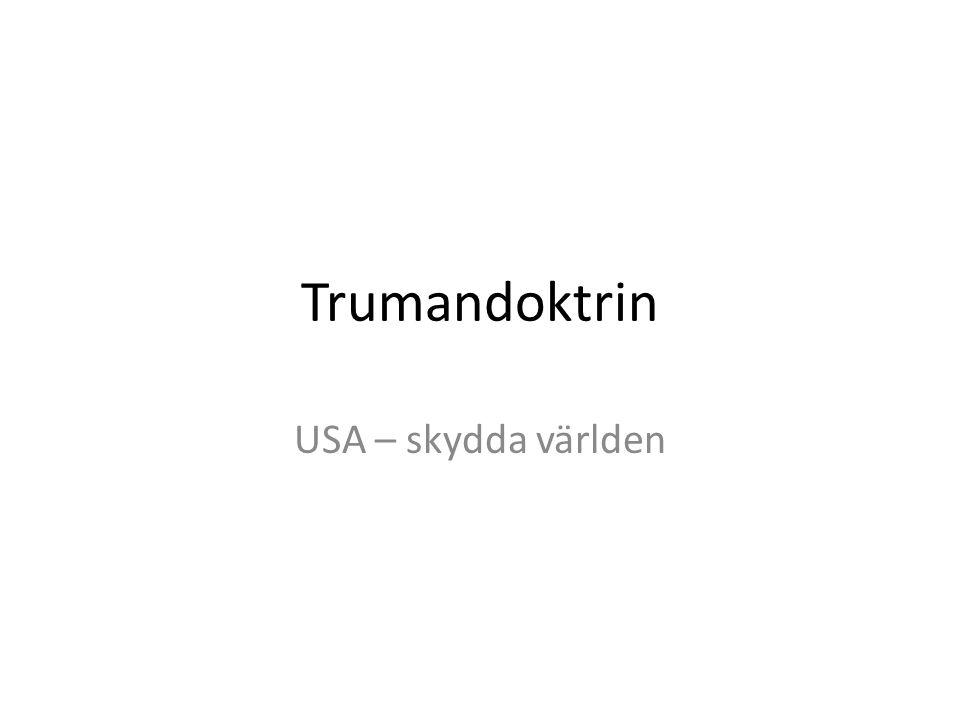 Trumandoktrin USA – skydda världen