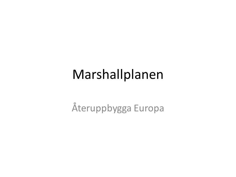 Marshallplanen Återuppbygga Europa